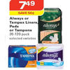 Always or Tampax Liners, Pads or Tampons - $7.49 ($0.50 off)