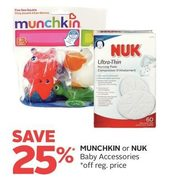 Munchkin Or Nuk Baby Accessories  - 25% off