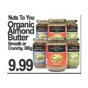 Nuts to You Organic Almond Butter - $9.99