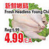 Fresh Headless Young Chicken - $4.99